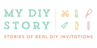 My DIY Story- Stories of Real DIY Invitations