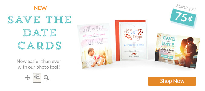 New Save the Date Cards, Now easier than ever with our photo tool, starting at 75 Cents, Shop Now